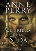 El brillo de la seda (Anne Perry)