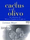El cactus y el olivo: las relaciones de México y España en el siglo XX