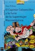 El Capitán Calzoncillos y la fuia de la Supermujer Macroelástica