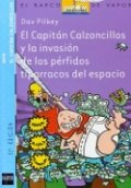 El Capitán Calzoncillos y la invasión de los pérfidos tiparracos del espacio