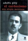 El cardenismo: una utopía mexicana