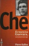 El Che. Un mito de nuestro tiempo