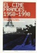 El cine francés 1958-1998. De la Nouvelle Vague al final de la escapada