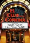 El club de la comedia presenta... Tanto, tanto y al final pa ná!