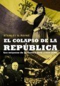 El colapso de la República. Los orígenes de la Guerra Civil (1933-36)
