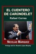 El cuentero de Carondelet. Rafael Correa