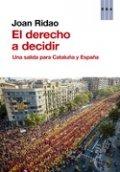 El derecho a decidir. Una salida para Cataluña y España