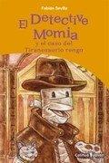 El detective momia y el caso del Tiranosaurio rengo