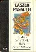 El dios de la lluvia llora sobre México