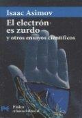 El electrón es zurdo y otros ensayos científicos