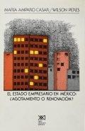 El estado empresario en México. ¿Agotamiento o renovación?