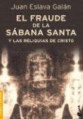 El fraude de la Sábana Santa y las reliquias de Cristo