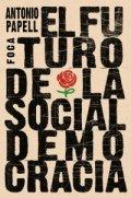 El futuro de la socialdemocracia. Ideas para una nueva izquierda