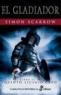 El gladiador. Libro IX de Quinto Licinio Cato