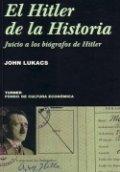 El Hitler de la historia: juicio a los biógrafos de Hitler