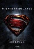 El hombre de acero. Dentro del legendario mundo de Superman