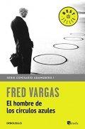 El Hombre De Los Círculos Azules Libro De Fred Vargas Reseña Resumen Y Opiniones