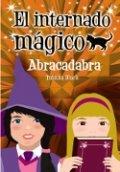 El internado mágico. Abracadabra