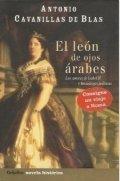 El león de ojos árabes: intrigas políticas y amores de Isabel II
