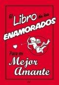 El libro de los enamorados. Para mi mejor amante