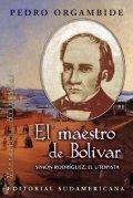 El maestro de Bolívar. Simón Rodríguez, el utopista
