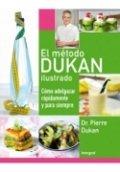 El método Dukan ilustrado: Cómo adelgazar rápidamente y para siempre