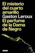El misterio del cuarto amarillo; El perfume de la Dama de Negro