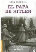 El Papa de Hitler. La verdadera historia de Pío XII