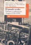 El pasado oculto. Fascismo y violencia en Aragón, 1936-1939