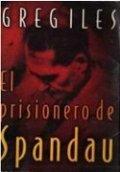 El prisionero de Spandau. El secreto nazi mejor guardado