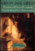 El profeta; El loco; El vagabundo; El jardín del profeta; Arena y espuma