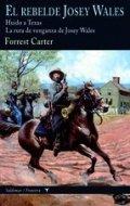 El rebelde Josey Wales: Huido a Texas y La ruta de venganza de Josey Wales
