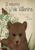 El retorno de Villarina. Un cuento de osos, urogallos y humanos