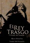 El Rey Trasgo. Títeres de sangre