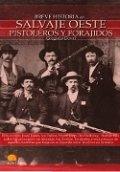 El salvaje oeste: Pistoleros y forajidos
