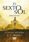 El Sexto Sol II. El retorno de Ah Kin