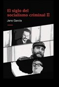 El siglo del socialismo criminal II