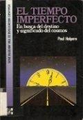 El tiempo imperfecto: en busca del destino y significados del cosmos