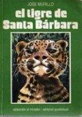 El tigre de Santa Bárbara