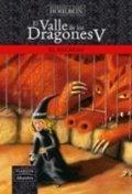 El valle de los dragones V. El regreso