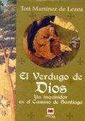 El verdugo de Dios: Un inquisidor en el camino de Santiago