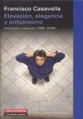 Elevación, elegancia y entusiasmo. Artículos y ensayos (1984-2008)