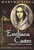 Emiliana Castro. La mujer que burló a la mazorca