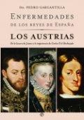 Enfermedades de los reyes de España. Los Austrias
