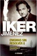 Enigmas sin Resolver II. Nuevos y sorprendentes expedientes X españoles