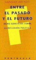 Entre el pasado y el futuro. Ocho ejercicios sobre la reflexión política