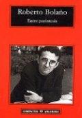 Entre paréntesis. Ensayos, artículos y discursos (1998-2003)
