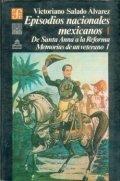 Episodios nacionales mexicanos. De Santa Anna a la Reforma