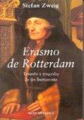 Erasmus de Rotterdam. Triunfo y tragedia de un humanista
