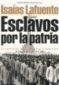 Esclavos por la patria: la explotación de los presos bajo el fanquismo